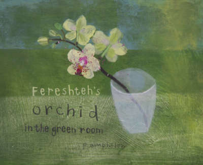 Pamphilon E Fereshtehs Orchid In The Green Room